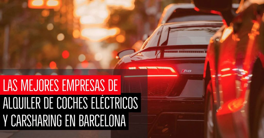 Mejores empresas alquiler coches y carsharing Barcelona