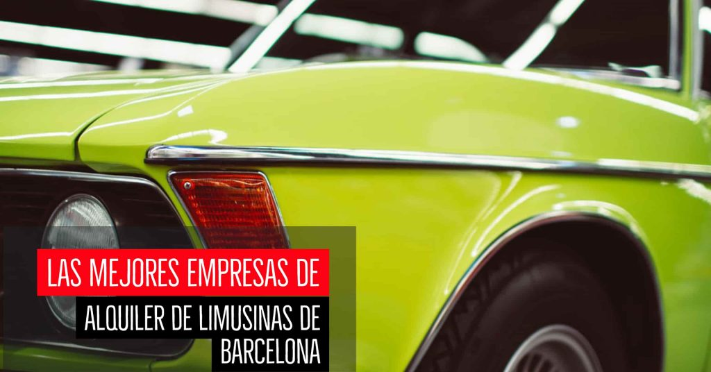 Las mejores empresas de alquiler de limusinas de Barcelona